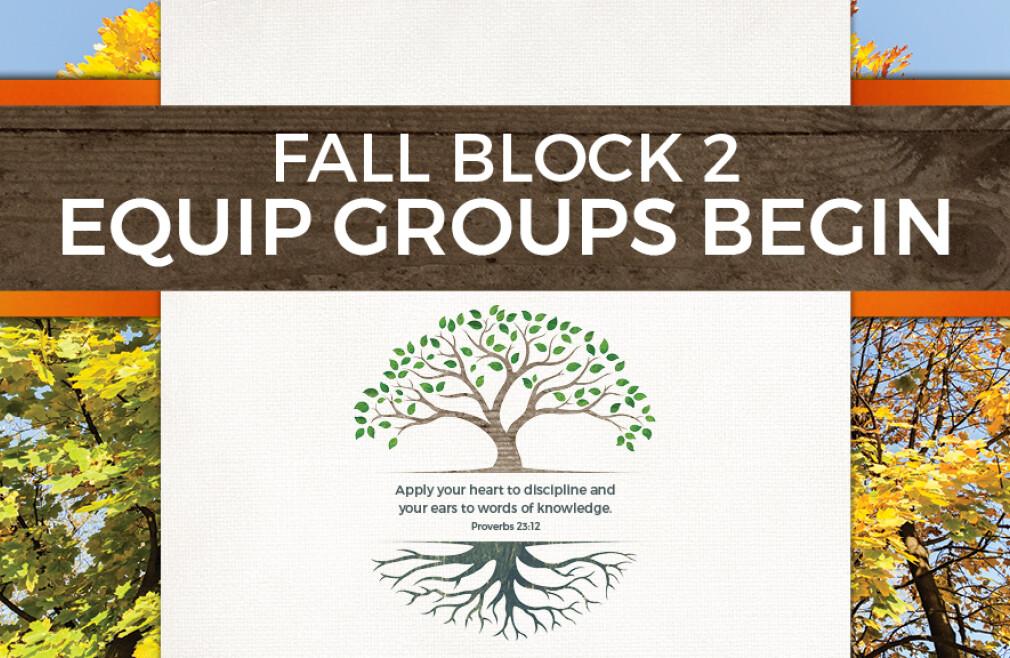 Fall Block 2 Equip Groups Begin