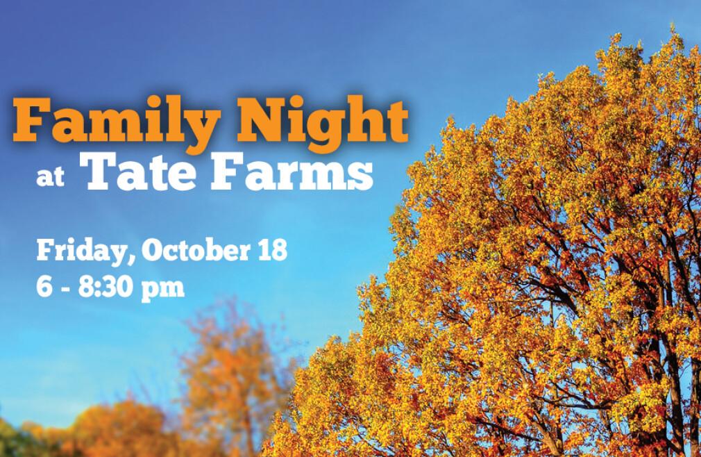 Family Night at Tate Farms