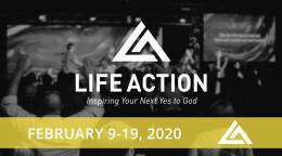Sunday, February 9, 2020 Life Action Summit