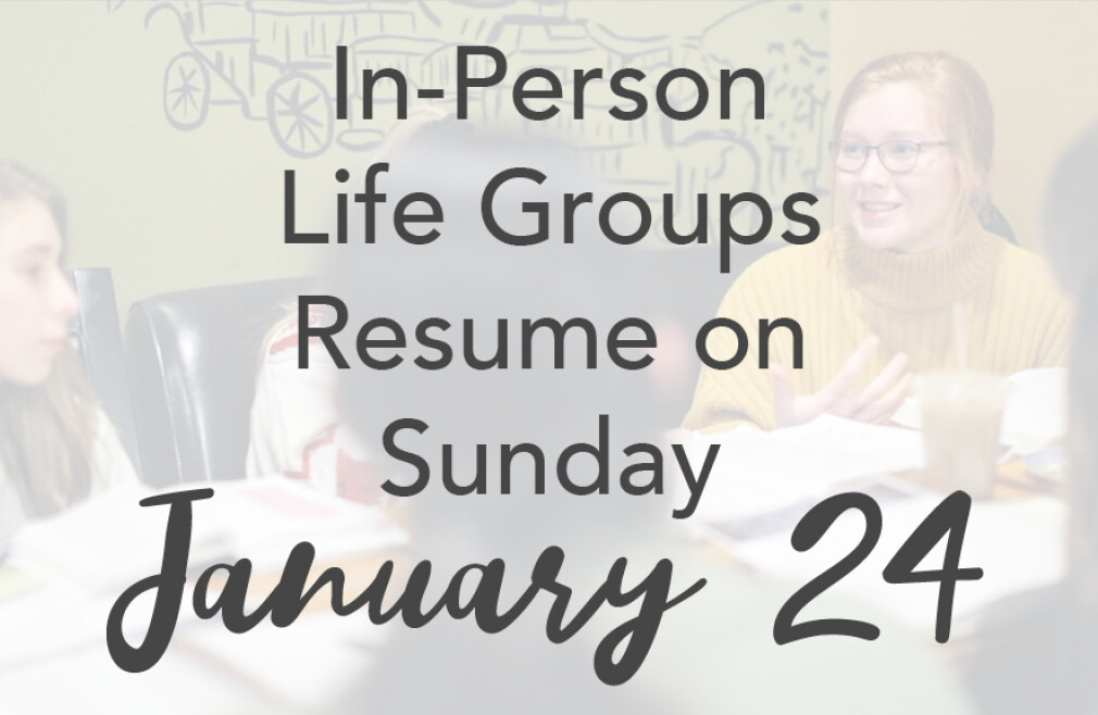 Life Groups Resume In-Person