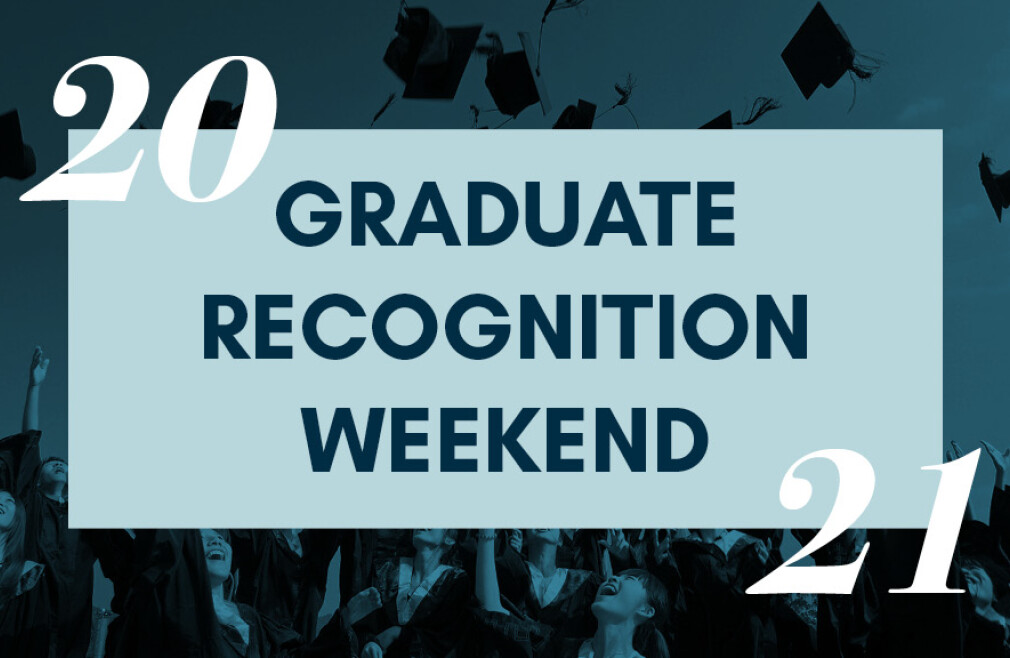 Graduate Recognition Weekend