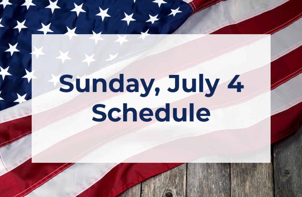 July 4 Schedule