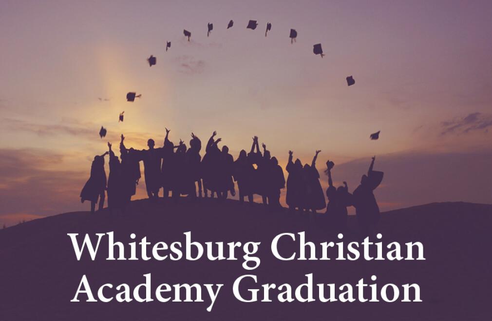 Whitesburg Christian Academy Graduation