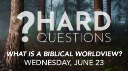 What is a Biblical worldview?