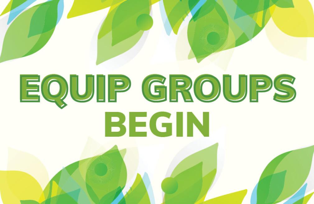 Fall 2021 Equip Groups Begin